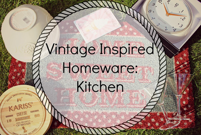 Vintage Inspired Homeware: Kitchen