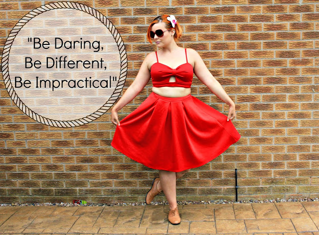 """Be Daring, Be Different, Be Impractical"""