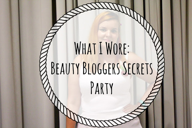 What I Wore: Beauty Bloggers Secret's Party