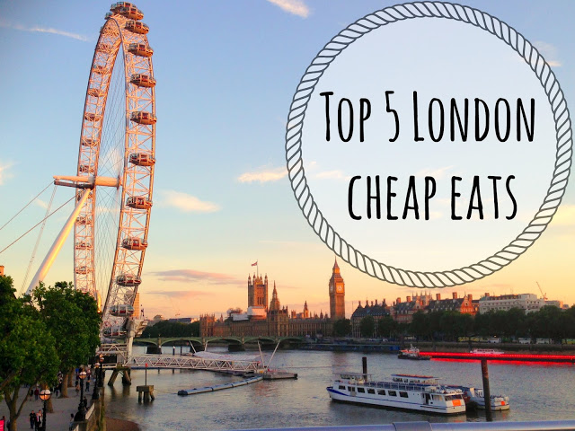 Top 5 London Cheap Eats