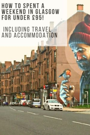 How to spend a weekend in glasgow for under £95 pinterest pin