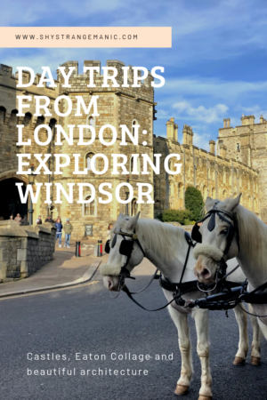 Day Trips From London: Exploring Windsor Pinterest