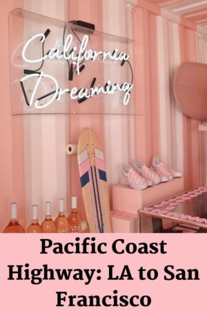 Pacific Coast Highway: LA to San Francisco pinterest pin